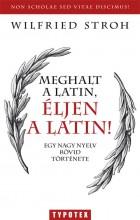 MEGHALT A LATIN, ÉLJEN A LATIN! - Ebook - STROH, WILFRIED