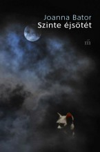 SZINTE ÉJSÖTÉT - Ekönyv - BATOR, JOANNA