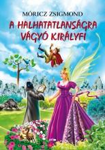A HALHATATLANSÁGRA VÁGYÓ KIRÁLYFI - Ekönyv - MÓRICZ ZSIGMOND