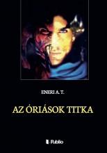 AZ ÓRIÁSOK TITKA - Ekönyv - ENERI A. T.