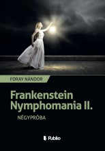 Frankenstein Nymphomania II. - Ekönyv - Foray Nándor