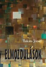 ELMOZDULÁSOK - Ekönyv - TAKÁTS JÓZSEF