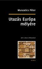 UTAZÁS EURÓPA MÉLYÉRE - Ekönyv - MUSZATICS PÉTER