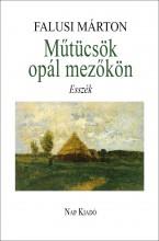 MŰTÜCSÖK OPÁL MEZŐKÖN - Ekönyv - FALUSI MÁRTON