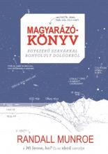 MAGYARÁZÓKÖNYV - EGYSZERŰ SZAVAKKAL BONYOLULT DOLGOKRÓL - Ekönyv - MUNRO, RANDALL