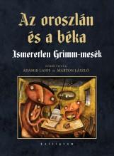 AZ OROSZLÁN ÉS A BÉKA - ISMERETLEN GRIMM-MESÉK - Ekönyv - PESTI KALLIGRAM KFT.