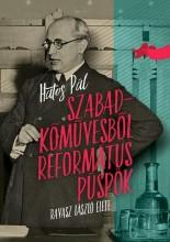 SZABADKŐMŰVESBŐL REFORMÁTUS PÜSPÖK - RAVASZ LÁSZLÓ ÉLETE - Ekönyv - HATOS PÁL