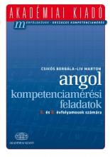 ANGOL KOMPETENCIAMÉRÉSI FELADATOK - 6. ÉS 8. ÉVF. SZÁMÁRA - Ekönyv - CSIKÓS BORBÁLA, LIV MARTON