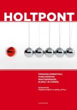 HOLTPONT - TÁRSADALOMKRITIKAI TANULMÁNYOK MAGYARORSZÁG ELMÚLT 25 ÉVÉRŐL - Ekönyv - NAPVILÁG KIADÓ