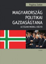 MAGYARORSZÁG POLITIKAI GAZDASÁGTANA - AZ ÉSZAKI MODELL ESÉLYEI - Ekönyv - POGÁTSA ZOLTÁN