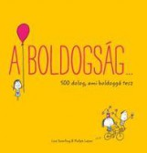 A BOLDOGSÁG... 500 DOLOG, AMI BOLDOGGÁ TESZ - Ekönyv - SWERLING, LISA
