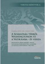 A SZABADSÁG TÉRRŐL WASHINGTONON ÁT A VATIKÁNBA - ÉS VISSZA - Ebook - SOMORJAI ÁDÁM OSB – ZINNER TIBOR