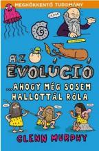AZ EVOLÚCIÓ - ...AHOGY MÉG SOSEM HALLOTTÁL RÓLA - Ekönyv - MURPHY, GLENN