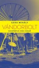 VÁNDORBOLT - Ekönyv - GERA MIHÁLY