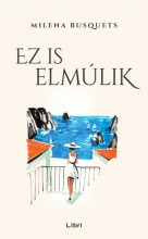 Ez is elmúlik - Ebook - Milena Busquets