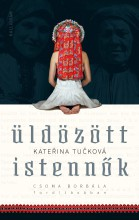 ÜLDÖZÖTT ISTENNŐK - Ekönyv - TUCKOVÁ, KATERINA