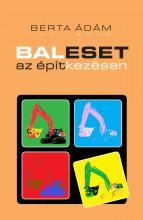 BALESET AZ ÉPÍTKEZÉSEN - Ekönyv - BERTA ÁDÁM