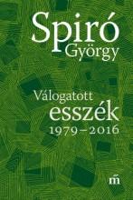 Válogatott esszék 1979-2016 - Ebook - Spiró György