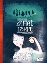 A HÉT TÖRPE - Ekönyv - HORGAS BÉLA - LÁNG ANNA