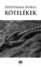 KÖTELÉKEK - Ekönyv - SZENTIRMAI MÁRIA