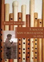 A MAGYAR NÉPI FURULYAJÁTÉK ALAPJAI - CD-VEL - Ekönyv - BALOGH SÁNDOR