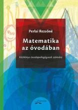 MATEMATIKA AZ ÓVODÁBAN - KÉZIKÖNYV ÓVODAPEDAGÓGUSOK SZÁMÁRA - Ekönyv - PERLAI REZSŐNÉ
