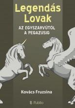Legendás Lovak - Ekönyv - Kovács Fruzsina