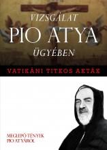 VATIKÁNI TITKOS AKTÁK - VIZSGÁLAT PIO ATYA ÜGYÉBEN - Ekönyv - ETALON FILM