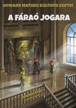 A FÁRAÓ JOGARA - HOWARD MATHEU KÜLÖNÖS ESETEI - Ekönyv - ROSE, HOLDEN