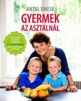 GYERMEK AZ ASZTALNÁL - Ebook - ANTAL EMESE