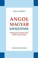 ANGOL-MAGYAR KIFEJEZÉSEK - 3000 GYAKORI SZÓKAPCSOLAT, SZÓLÁS ÉS KÖZMONDÁS - Ekönyv - NAGY GYÖRGY