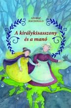 A KIRÁLYKISASSZONY ÉS A MANÓ - Ekönyv - MACDONALD, GEORGE