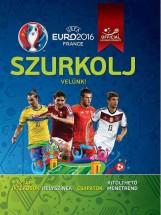 SZURKOLJ VELÜNK! - UEFA EURO 2016 FRANCE - Ekönyv - GIFFORD, CLIVE