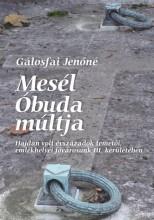 MESÉL ÓBUDA MÚLTJA - Ekönyv - GÁLOSFAI JENŐNÉ