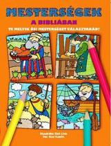 MESTERSÉGEK A BIBLIÁBAN - TE MELYIK ŐSI MESTERSÉGET VÁLASZTANÁD? - Ekönyv - KATICA KÖNYV M?HELY