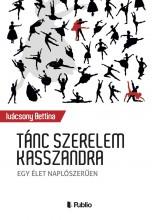 Tánc szerelem Kasszandra - Ebook - Ivácsony Bettina