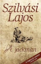 A JACKMAN - A JEGENYÉK SOROZAT 2. RÉSZE - - Ekönyv - SZILVÁSI LAJOS