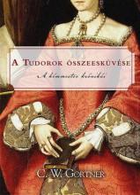 A TUDOROK ÖSSZEESKÜVÉSE - A KÉMMESTER KRÓNIKÁI - Ekönyv - GORTNER, C.W.