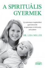 A SPIRITUÁLIS GYERMEK - Ekönyv - MILLER, LISA  DR.