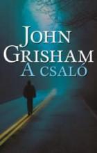 A CSALÓ - Ekönyv - GRISHAM, JOHN