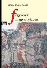 FEGYVEREK MAGYAR KÉZBEN - Ekönyv - HIDÁN CSABA LÁSZLÓ