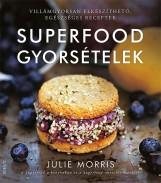 SUPERFOOD GYORSÉTELEK - Ekönyv - MORRIS, JULIE