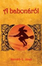 A BABONÁRÓL - Ekönyv - HORVÁTH E. JÁNOS