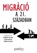 MIGRÁCIÓ A 21. SZÁZADBAN - Ekönyv - IDR PUBLIKON KIADÓ