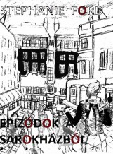 Epizódok a sarokházból - Ebook - Stephanie Ford