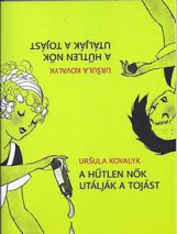 A HŰTLEN NŐK UTÁLJÁK A TOJÁST - Ekönyv - KOVALYK, URSULA