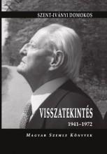 VISSZATEKINTÉS 1941-1972 - Ekönyv - SZENT-IVÁNYI DOMOKOS