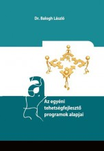 AZ EGYÉNI TEHETSÉGFEJLESZTŐ PROGRAMOK ALAPJAI - Ekönyv - DR. BALOGH LÁSZLÓ