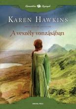 A VESZÉLY VONZÁSÁBAN - ROMANTIKUS REGÉNYEK - Ekönyv - HAWKINS, KAREN