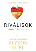 RIVÁLISOK - IMÁDOTT SZÉPSÉGEK 1. - Ekönyv - NOEL, ALYSON